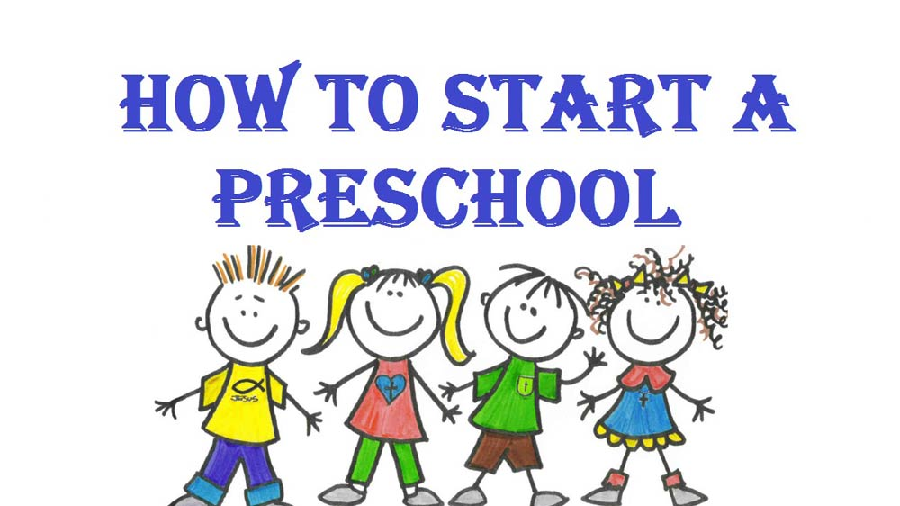 Start a successful daycare and preschool business today