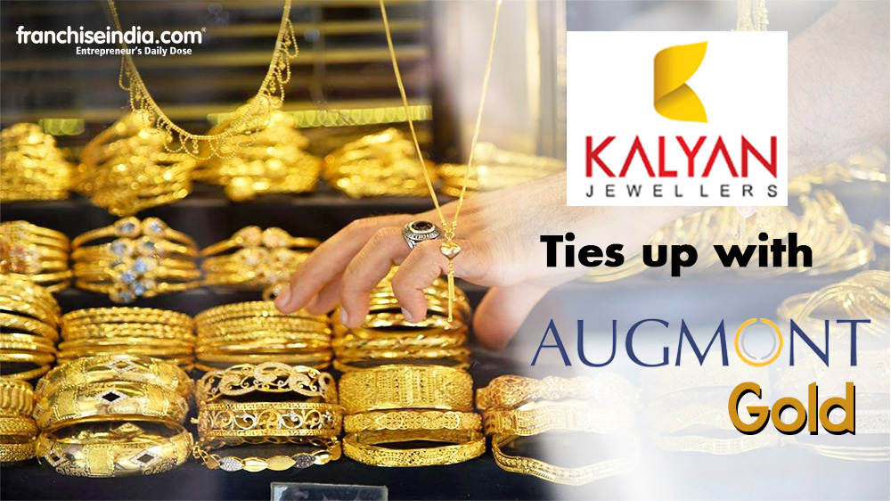 Kalyan Jewellers ties up with 'Augmont Gold For All' to make Gold Buying a Seamless Experience