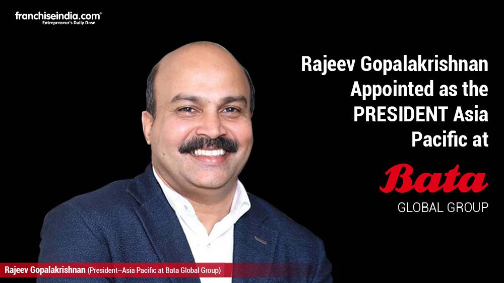 Rajeev Gopalakrishnan Appointed as President - Asia Pacific at Bata Global Group