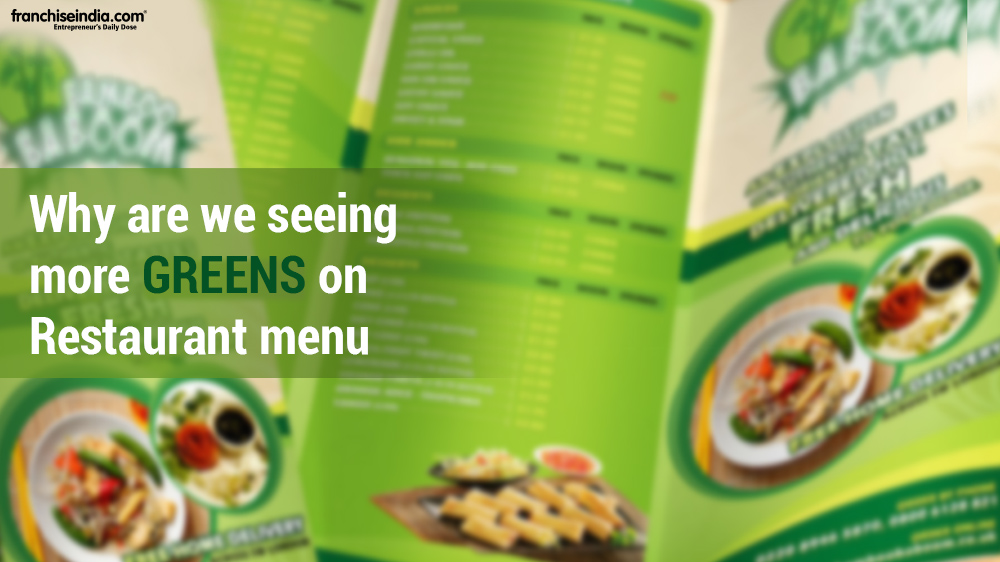 Why are we seeing more greens on restaurant menu