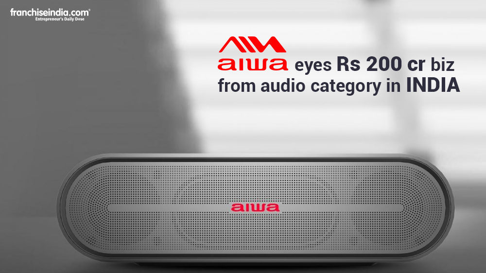 AIWA India Expects Audio Category to Bring in Rs 200 Crore Worth Business in Next Two Years