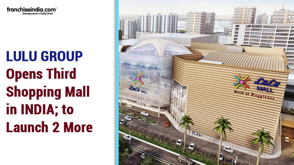 LuLu Group Opens Third Shopping Mall in India; to