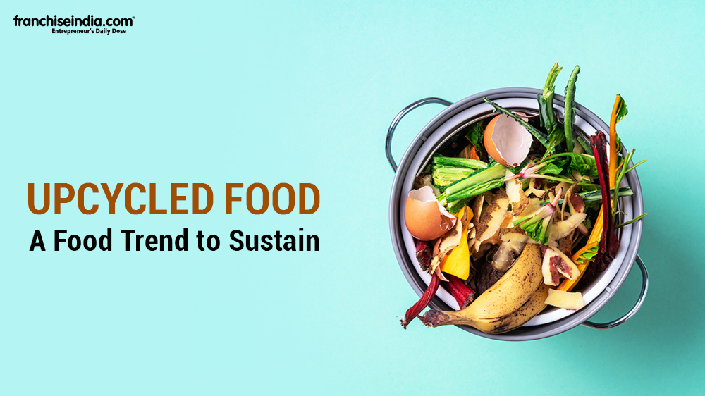 Upcycled Food: A Food Trend to Sustain