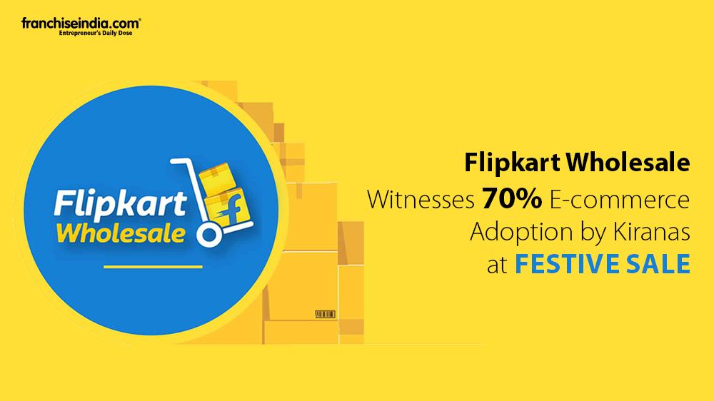Flipkart Wholesale Witnesses 70 pc E-commerce Adoption by Kiranas at Festive Sale