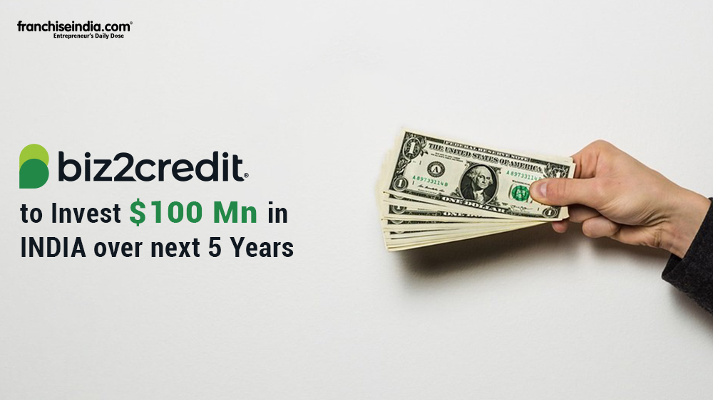 Biz2Credit To Invest $100 Mn In India Over Next 5 Years