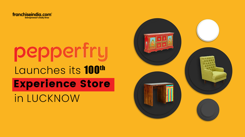 Pepperfry Launches Its 100th Experience Store In Lucknow