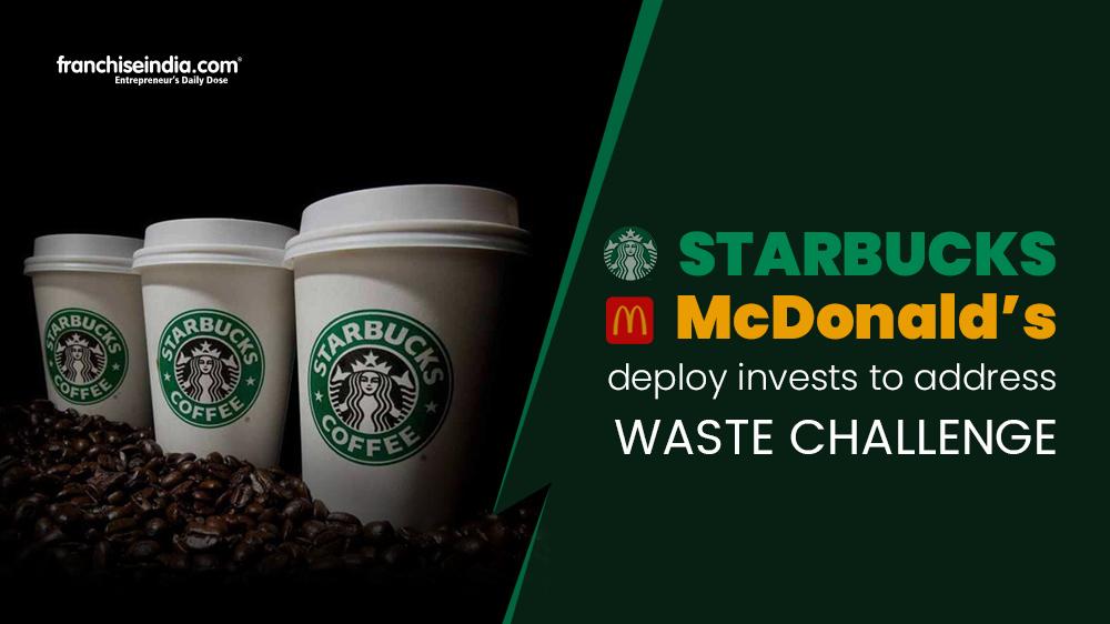 Starbucks, McDonald's deploy $10 Million to address urgent waste challenge