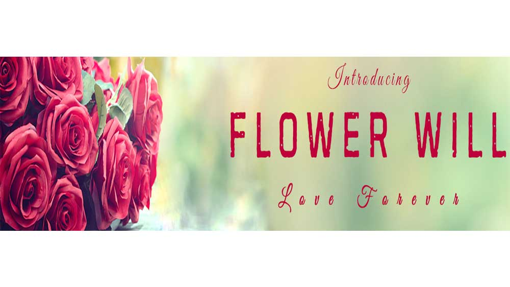 Celebrate Love Forever with Flower Will